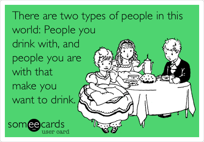 There are Two Types of People in This World. Image: IIIW87/someecards.com