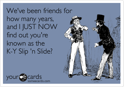 We've been friends for