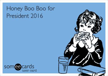 Honey Boo Boo for President 2016