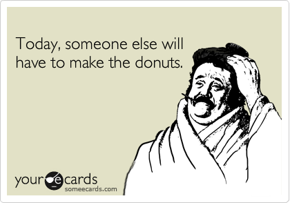 Today, someone else will