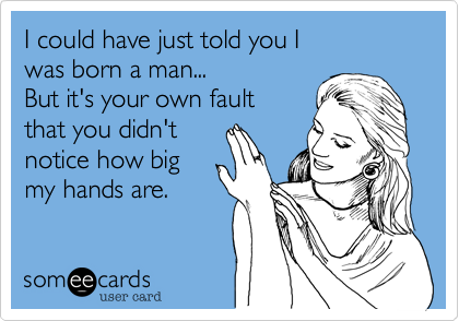 I could have just told you I