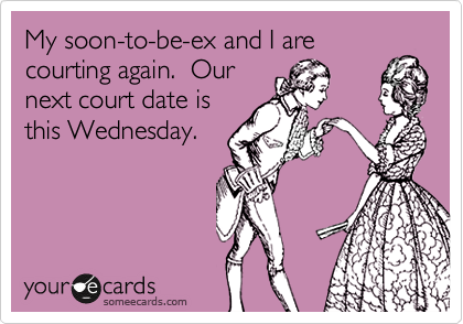 My soon-to-be-ex and I are
