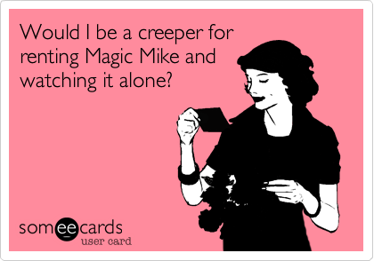 Would I be a creeper for 