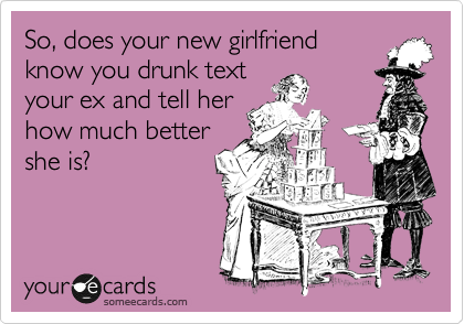 So, does your new girlfriend