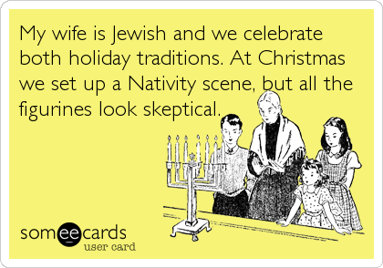 my wife is jewish and we celebrate both holiday traditions at christmas we set up - Do Jewish Celebrate Christmas