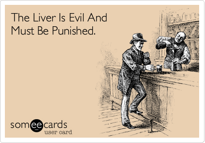 The Liver Is Evil And