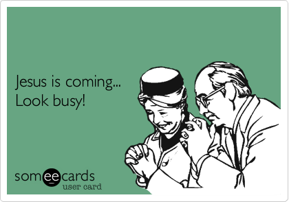 Jesus is coming...