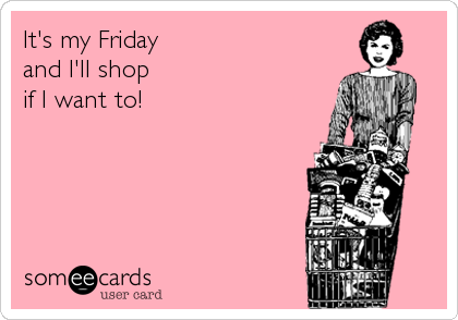 It's my Friday