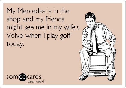 My Mercedes is in the