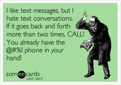 I like text messages, but I