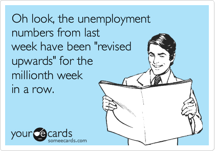 Oh look, the unemployment numbers from last