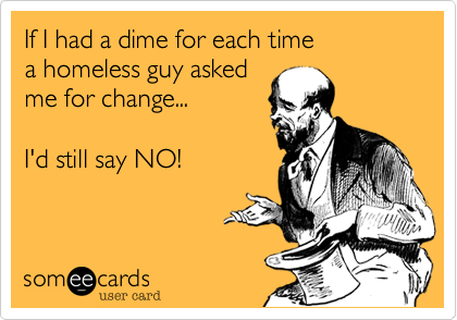 If I had a dime for each time
