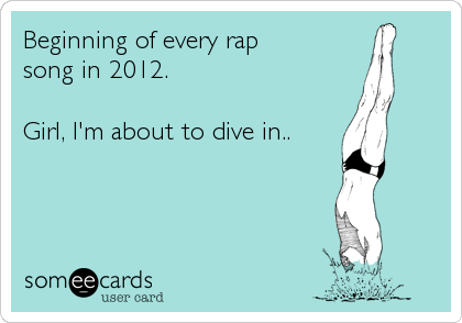 Beginning of every rap 