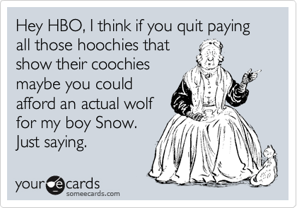 Hey HBO, I think if you quit paying