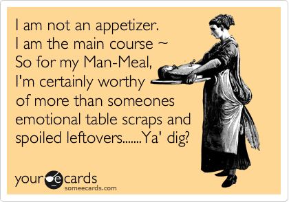 I am not an appetizer. 