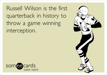 Russell Wilson is the first quarterback in history to throw a game winning interception.