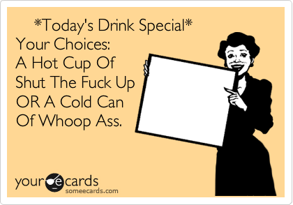 *Today's Drink Special*