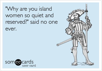 """Why are you island