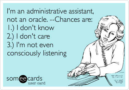 I'm an administrative assistant,