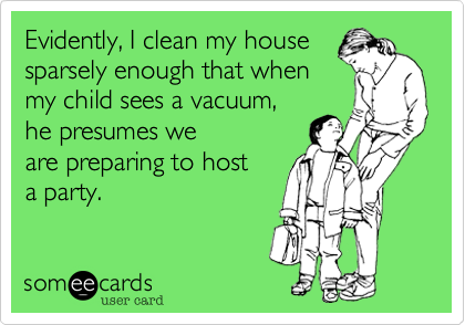 Evidently%2C I clean my house