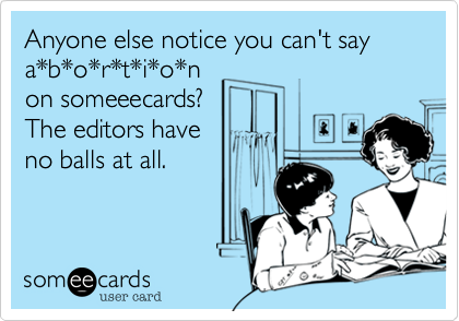 Anyone else notice you can't say 