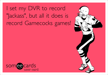 """I set my DVR to record """"Jackass"""", but all it does is record Gamecocks games!"""