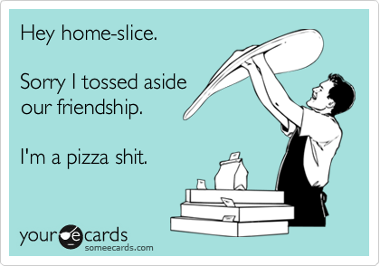 Hey home-slice.