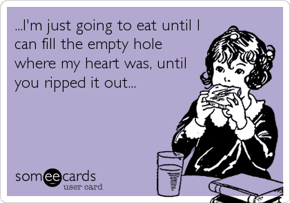 ...I'm just going to eat until I