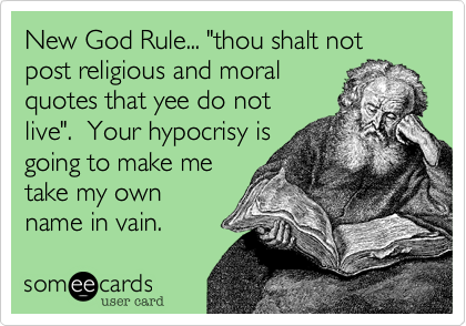 "New God Rule... ""thou shalt not post religious and moral