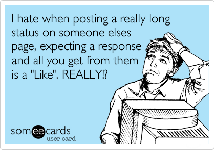 I hate when posting a really long  status on someone elses