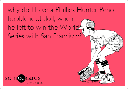 why do I have a Phillies Hunter Pence bobblehead doll, when he left to win the World Series with San Francisco?