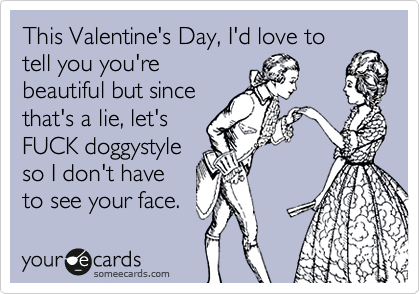 This Valentine's Day, I'd love to
