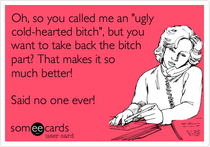 "Oh%2C so you called me an ""ugly