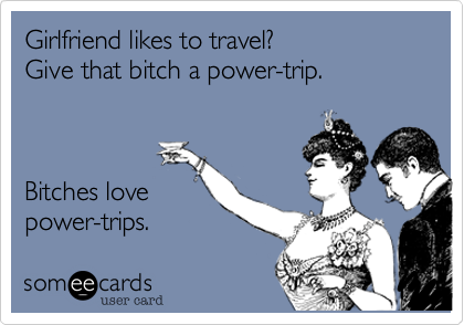 Girlfriend likes to travel?
