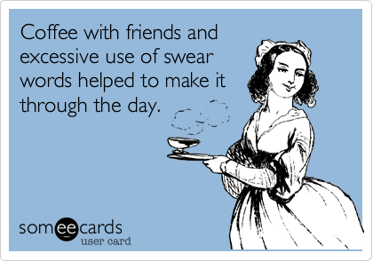 Coffee with friends and