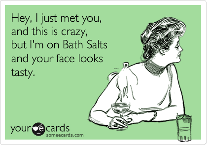 Hey, I just met you,