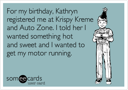 For my birthday, Kathryn