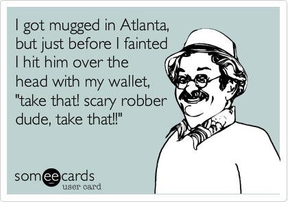 I got mugged in Atlanta%2C 