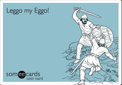 Leggo my Eggo!