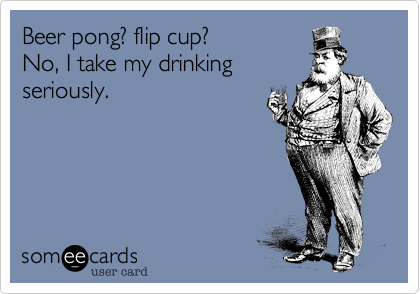 Beer pong? flip cup?