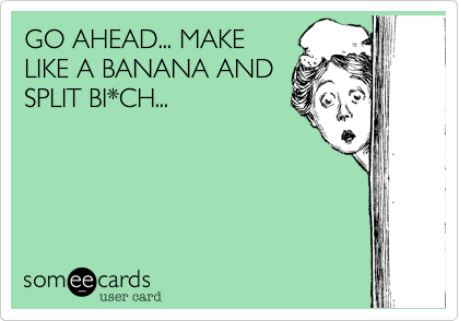 GO AHEAD... MAKE