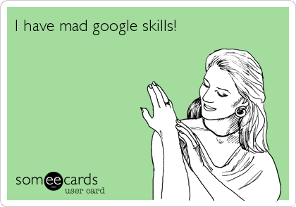 I have mad google skills!