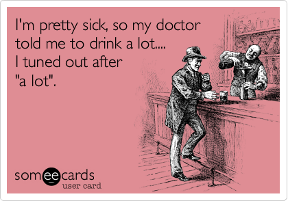 I'm pretty sick%2C so my doctor