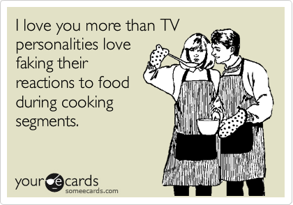 I love you more than TV