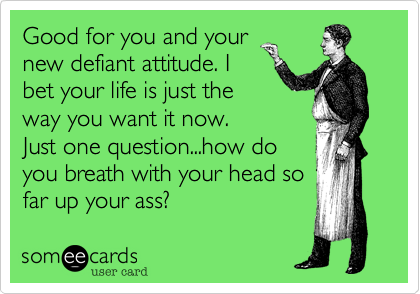 Good for you and your 