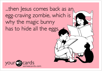 ...then Jesus comes back as an