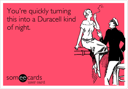 You're quickly turning