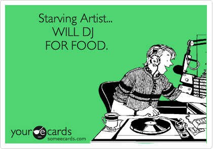 Starving Artist...