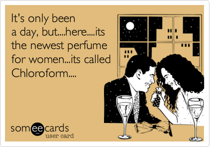 It's only been