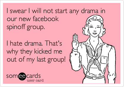 I swear I will not start any drama in our new facebook